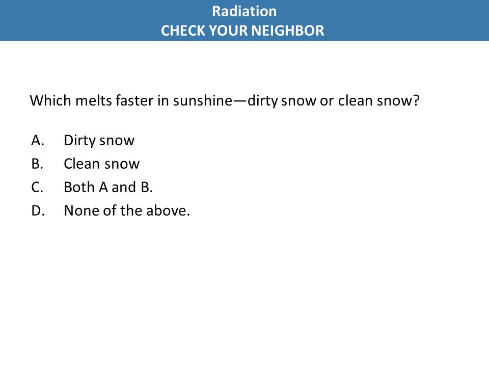 Which melts faster in sunshine—dirty snow or clean snow.