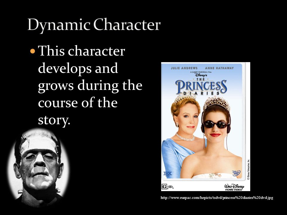 This character develops and grows during the course of the story. http://www.eurpac.com/hepicts/tsdvd/princess%20diaries%20dvd.jpg