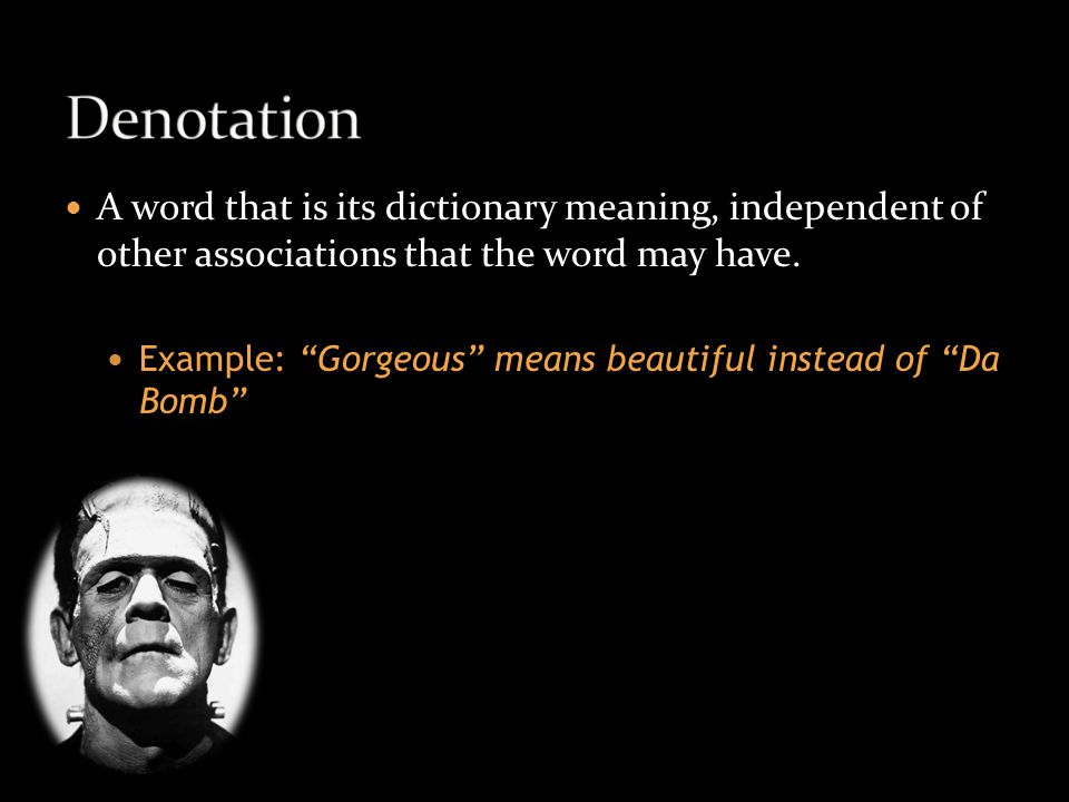 "A word that is its dictionary meaning, independent of other associations that the word may have. Example: ""Gorgeous"" means beautiful instead of ""Da Bo"