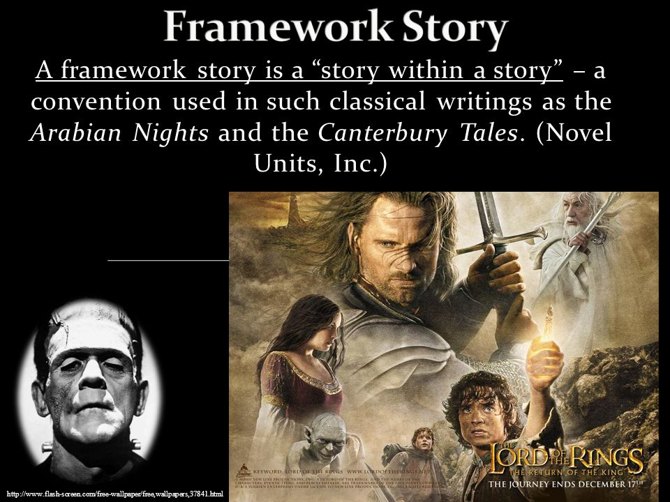 "A framework story is a ""story within a story"" – a convention used in such classical writings as the Arabian Nights and the Canterbury Tales. (Novel Un"