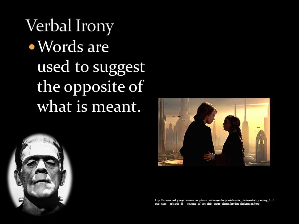 Words are used to suggest the opposite of what is meant.