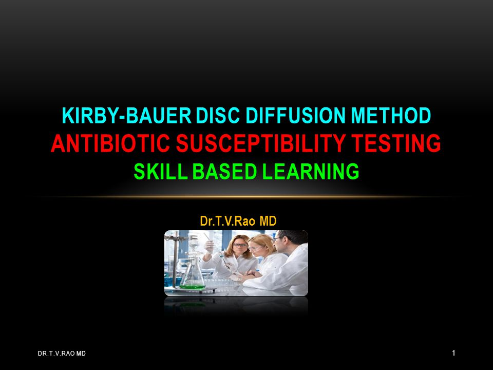 The recommended method for intermediate and peripheral laboratories is the modified Kirby- Bauer method, the methodology : This method has been recommended by National Committee on Clinical Laboratory Services (NCCLS-USA) Subcommittee on Antimicrobial Susceptibility Testing.