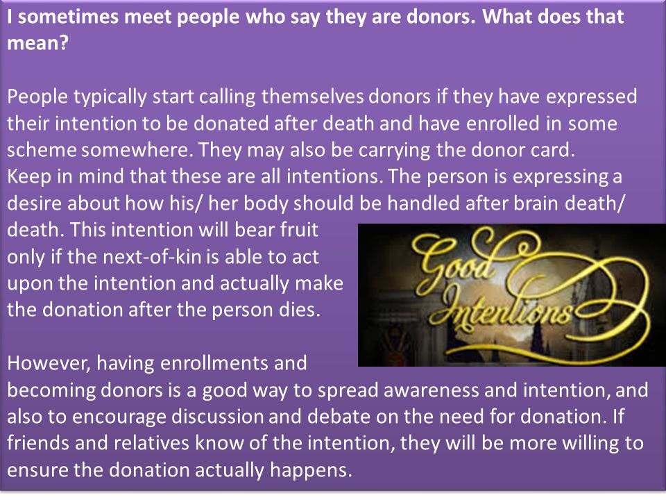 I sometimes meet people who say they are donors. What does that mean? People typically start calling themselves donors if they have expressed their in