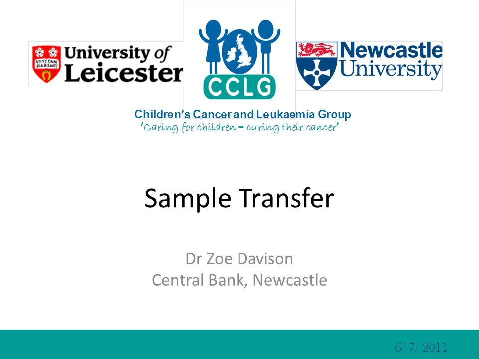 Sample Transfer Dr Zoe Davison Central Bank, Newcastle 6/ 7/ 2011