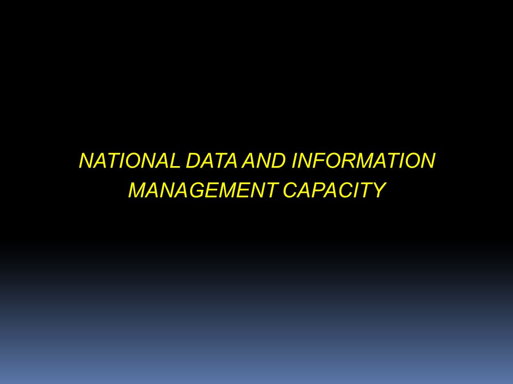 NATIONAL DATA AND INFORMATION MANAGEMENT CAPACITY