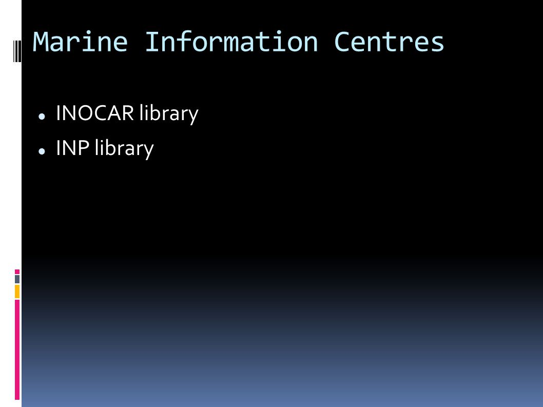Marine Information Centres INOCAR library INP library