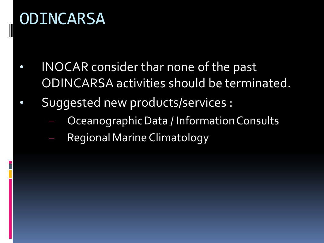 ODINCARSA INOCAR consider thar none of the past ODINCARSA activities should be terminated.