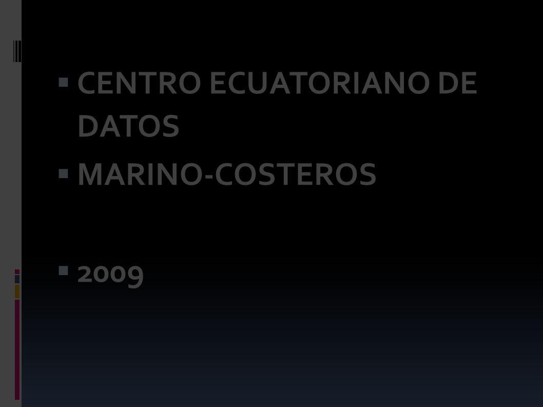  CENTRO ECUATORIANO DE DATOS  MARINO-COSTEROS  2009