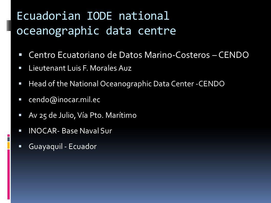 Ecuadorian IODE national oceanographic data centre  Centro Ecuatoriano de Datos Marino-Costeros – CENDO  Lieutenant Luis F.