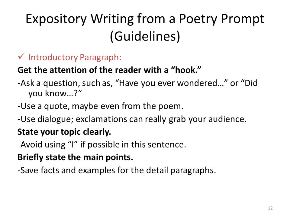"12 Expository Writing from a Poetry Prompt (Guidelines) Introductory Paragraph: Get the attention of the reader with a ""hook."" -Ask a question, such a"