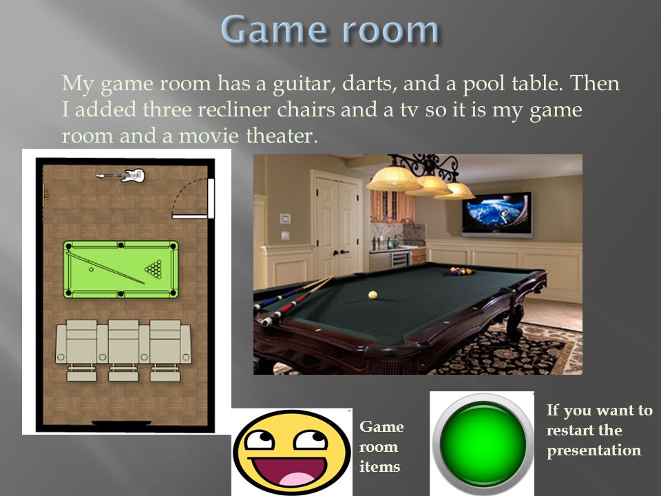 My game room has a guitar, darts, and a pool table.