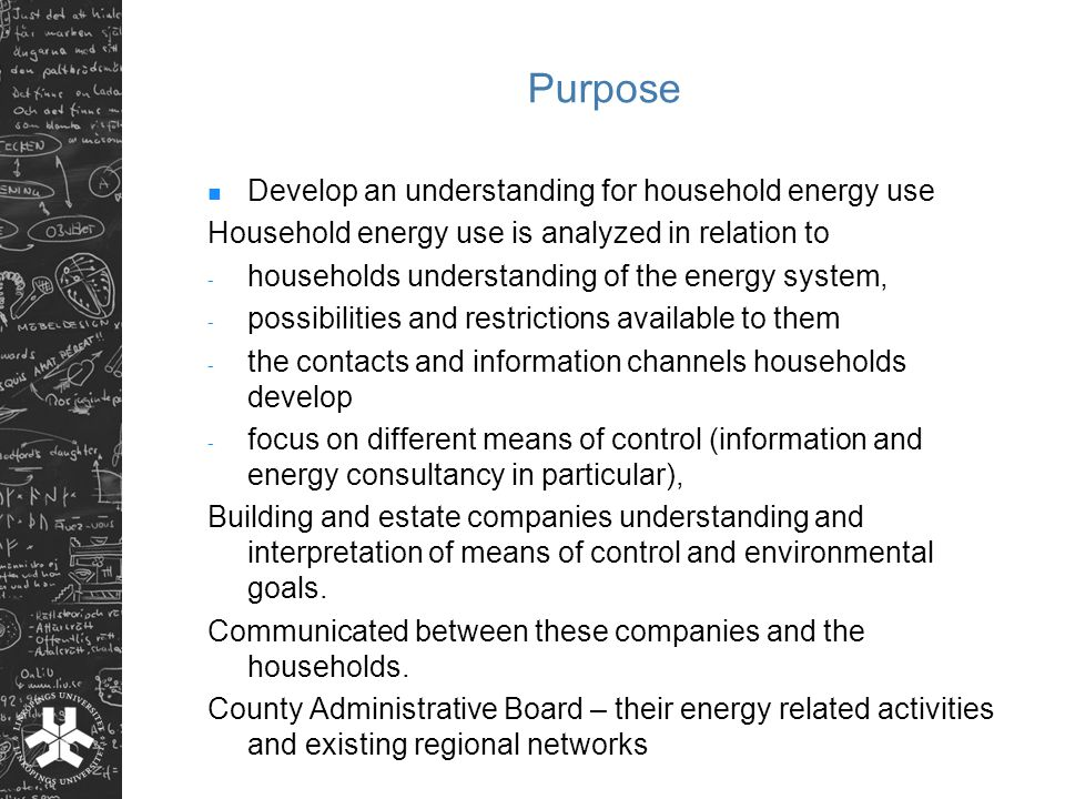 Households Energy behaviour Policy (regional, Local) Network & governance Habits and routines Appliances and technology Home-owner, tenants tenant-ownership Architecture and design Resources & restrictions Resources & restrictions Resources & restrictions