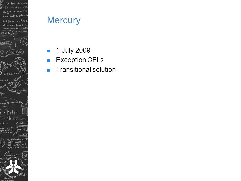 Mercury 1 July 2009 Exception CFLs Transitional solution