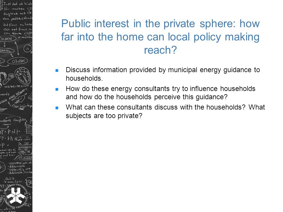 Public interest in the private sphere: how far into the home can local policy making reach.