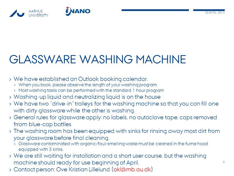 22 APRIL 2013 AARHUS UNIVERSITY GLASSWARE WASHING MACHINE › We have established an Outlook booking calendar.