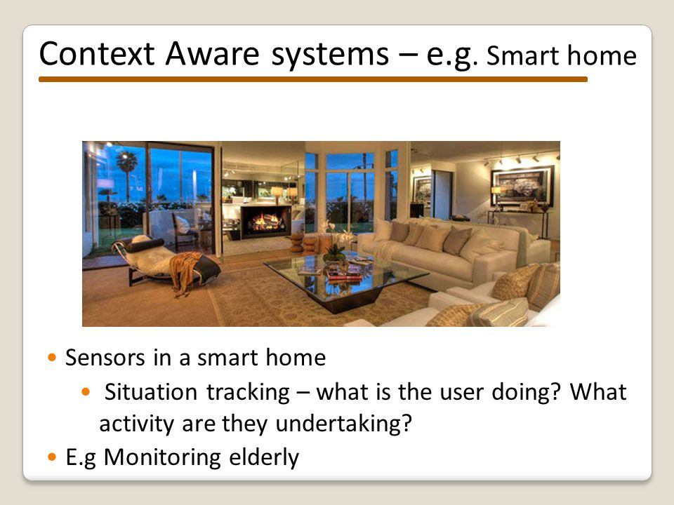 Context Aware systems – e.g.