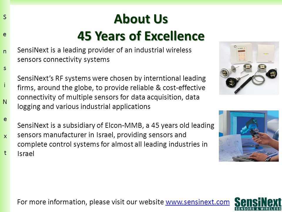 SmartNext™ System Components Basic system components Control Panel Transmitters (transducers) Repeaters – Optional SensiN ext SensiN ext Optional add-ons Data acquisition / SCADA Alerts SMS modem Data logger
