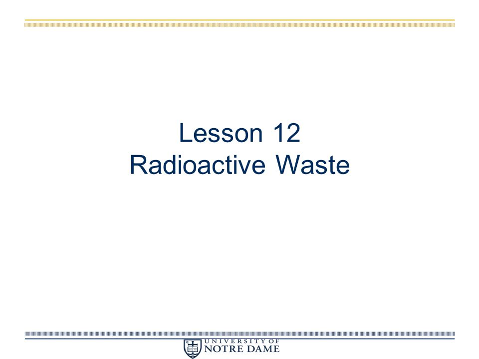 Lesson 12 Radioactive Waste
