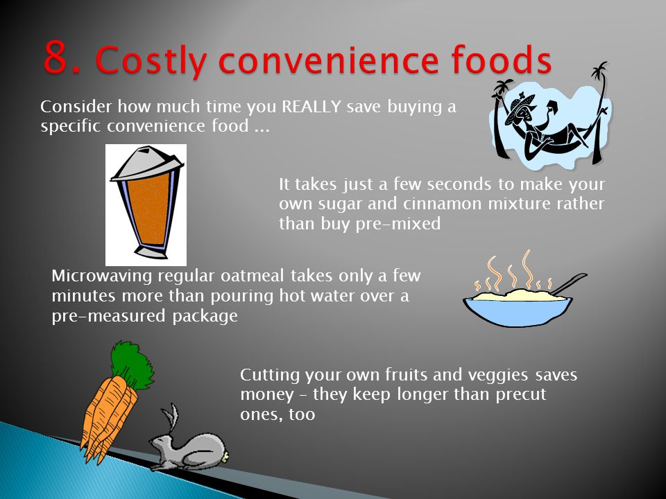 Consider how much time you REALLY save buying a specific convenience food...