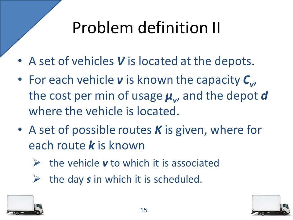 A set of vehicles V is located at the depots.