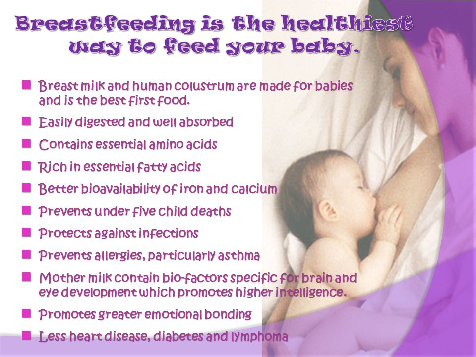 Breast milk and human colustrum are made for babies and is the best first food. Breast milk and human colustrum are made for babies and is the best fi