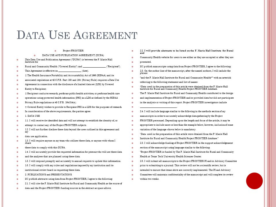 D ATA U SE A GREEMENT Project FRONTIER DATA USE AND PUBLICATION AGREEMENT (DUPA) This Data Use and Publication Agreement ( DUPA ) is between the F.