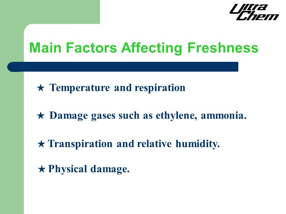 Main Factors Affecting Freshness ★ Damage gases such as ethylene, ammonia.