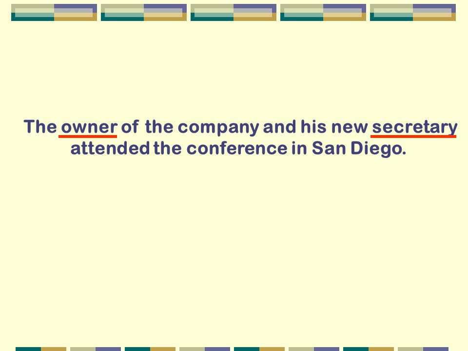 The owner of the company and his new secretary attended the conference in San Diego.
