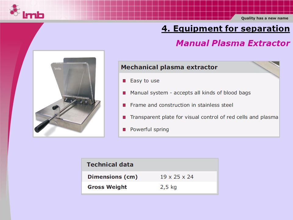 4. Equipment for separation Manual Plasma Extractor