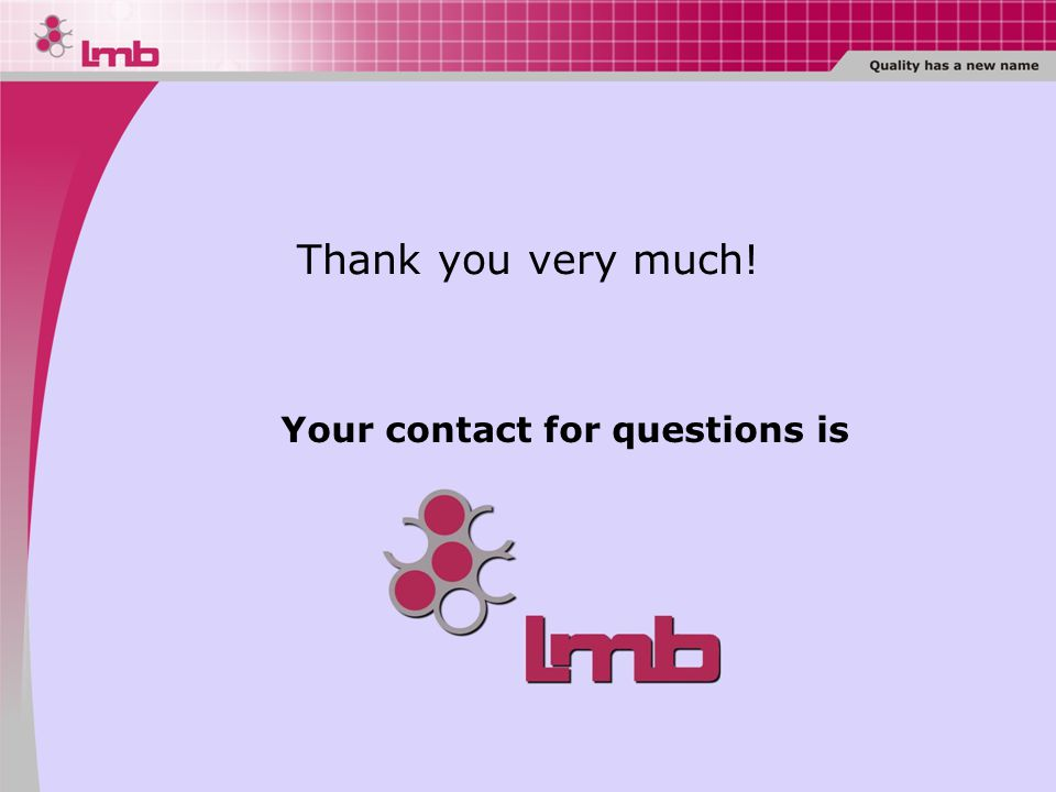 Your contact for questions is Thank you very much!