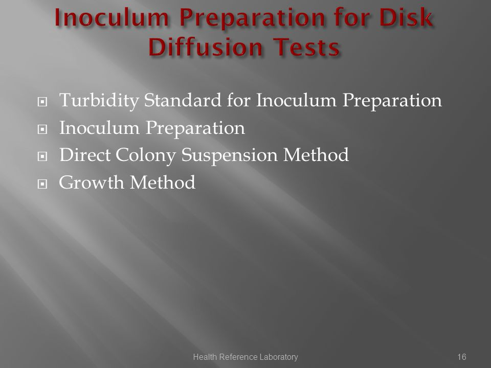  Turbidity Standard for Inoculum Preparation  Inoculum Preparation  Direct Colony Suspension Method  Growth Method Health Reference Laboratory16