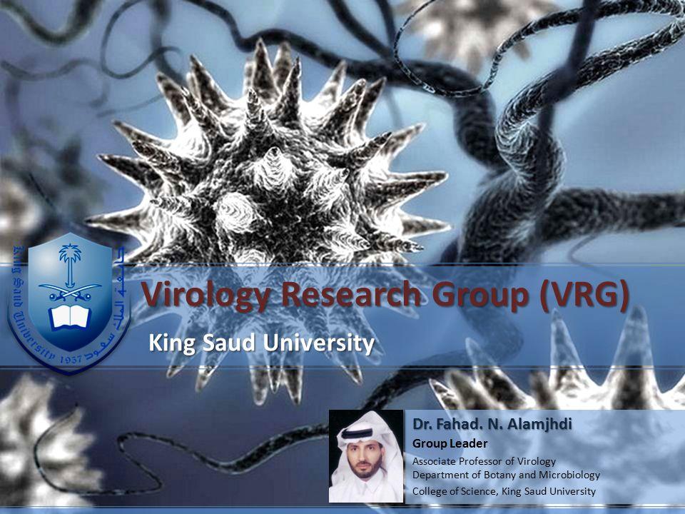 Virology Research Group (VRG) King Saud University King Saud University Dr.
