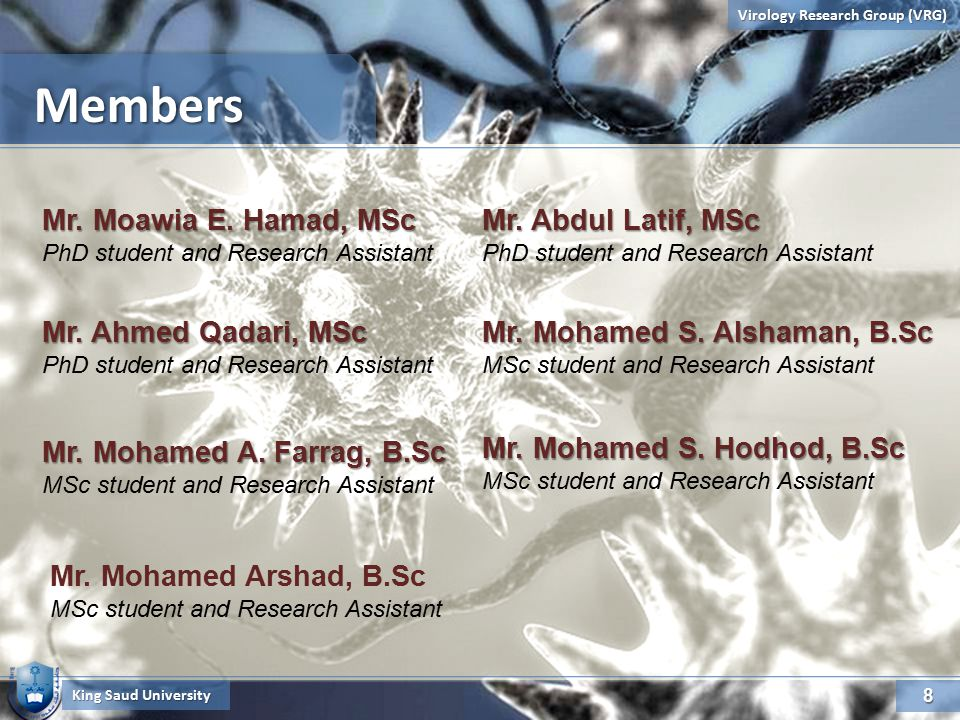 8 Virology Research Group (VRG) MembersMembers King Saud University Mr.