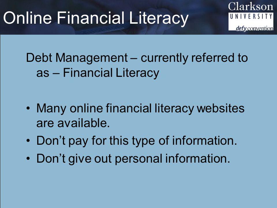 Online Financial Literacy Debt Management – currently referred to as – Financial Literacy Many online financial literacy websites are available. Don't