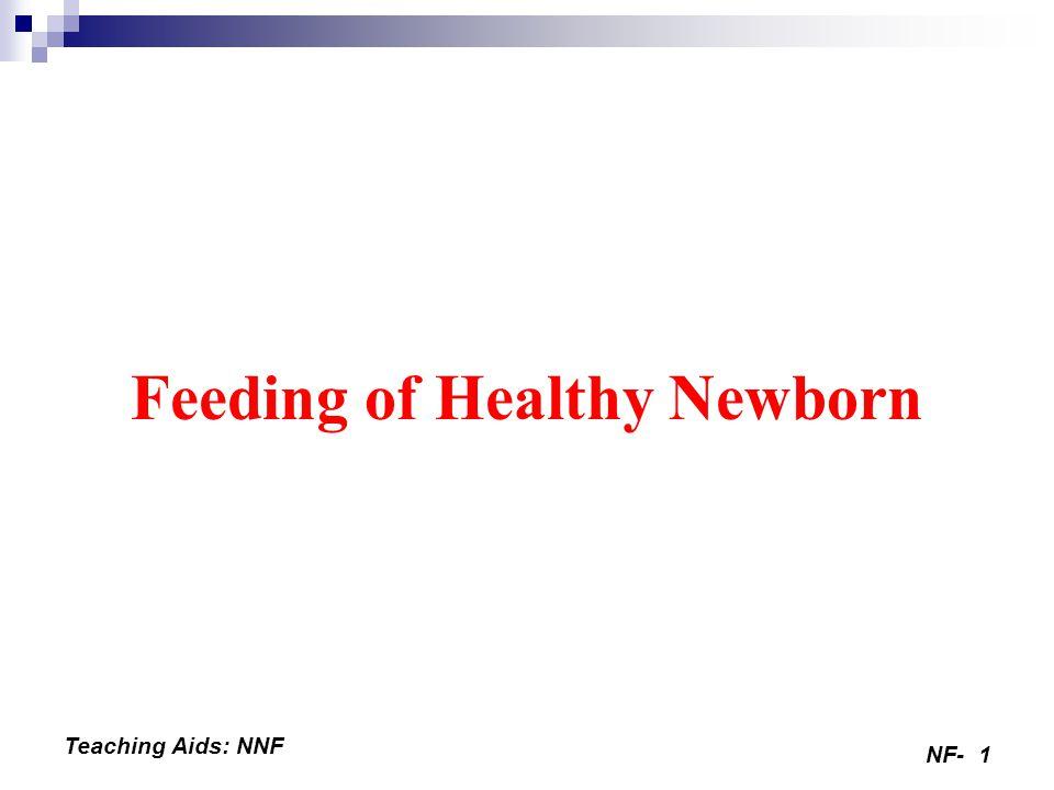 NF-1 Teaching Aids: NNF Feeding of Healthy Newborn