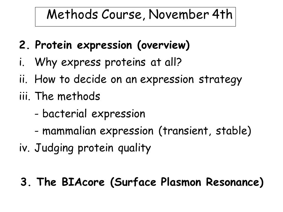 2. Protein expression (overview) i.Why express proteins at all.