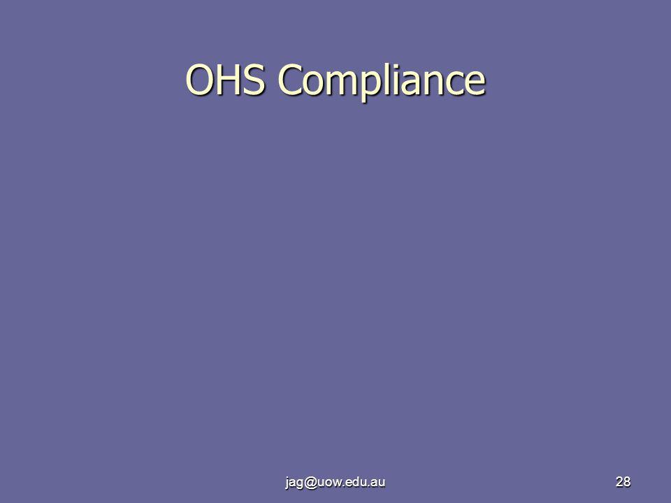 jag@uow.edu.au28 OHS Compliance