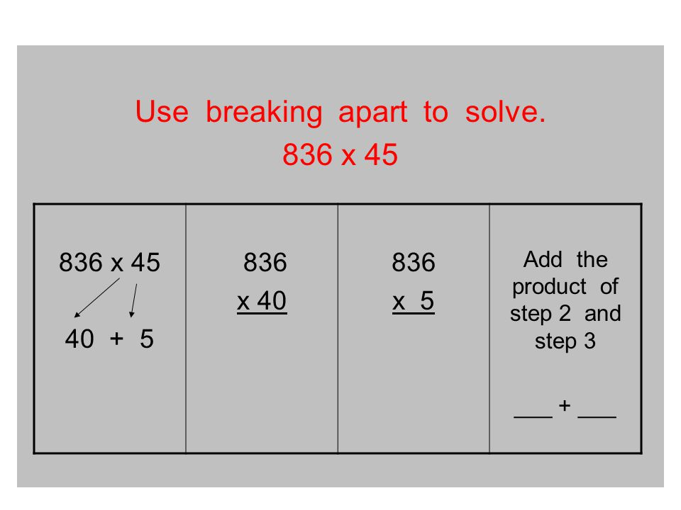 Use breaking apart to solve.