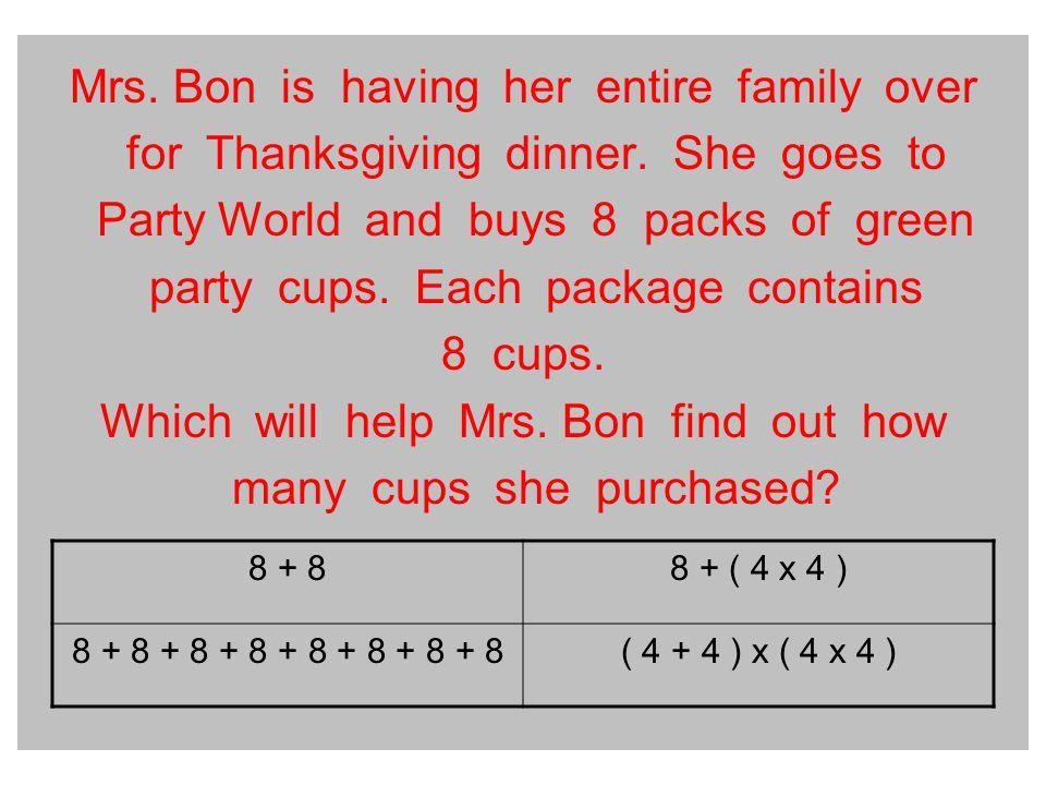 Mrs. Bon is having her entire family over for Thanksgiving dinner.