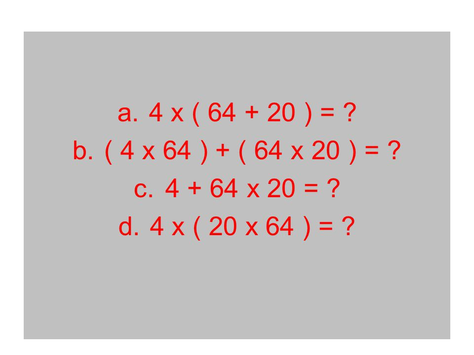 Decompose the number to solve. 365 x 68 365 X (60 + 8) 3 6 5 3 6 5 x 8 x 6 0 + +