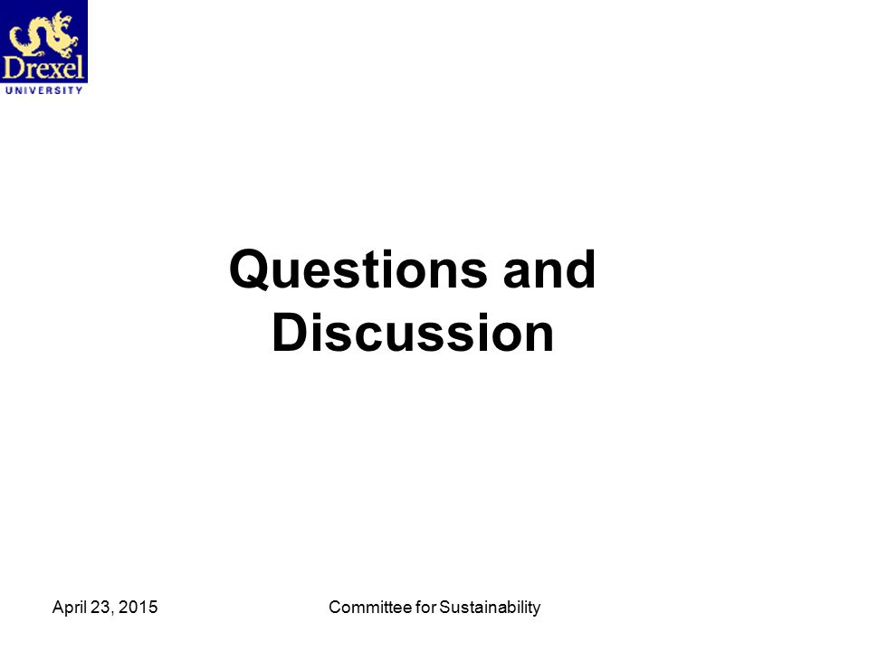 April 23, 2015Committee for Sustainability Questions and Discussion