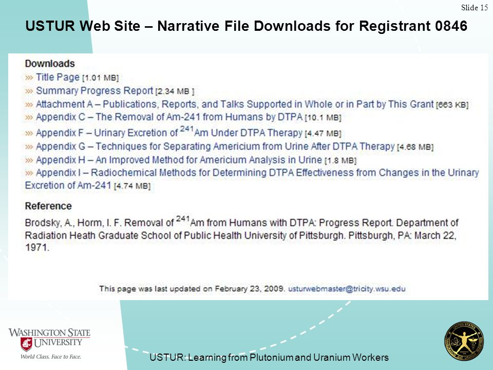Slide 15 USTUR: Learning from Plutonium and Uranium Workers USTUR Web Site – Narrative File Downloads for Registrant 0846