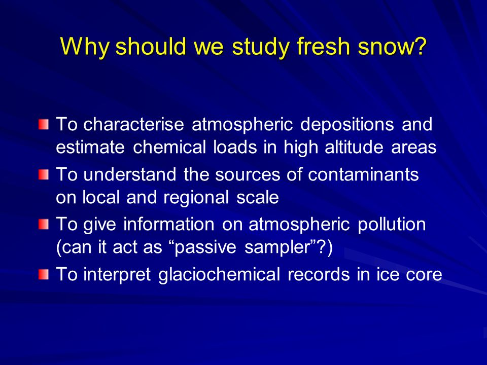Why should we study fresh snow.