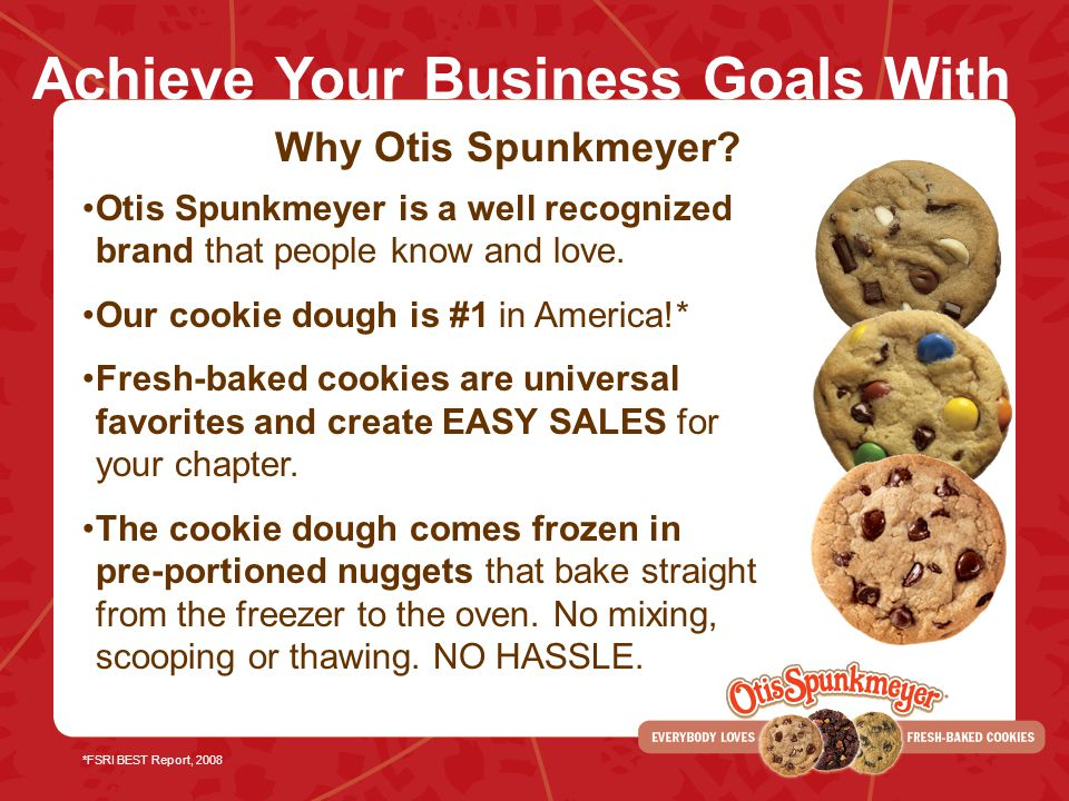 Achieve Your Business Goals With Otis Spunkmeyer Otis Spunkmeyer is a well recognized brand that people know and love.