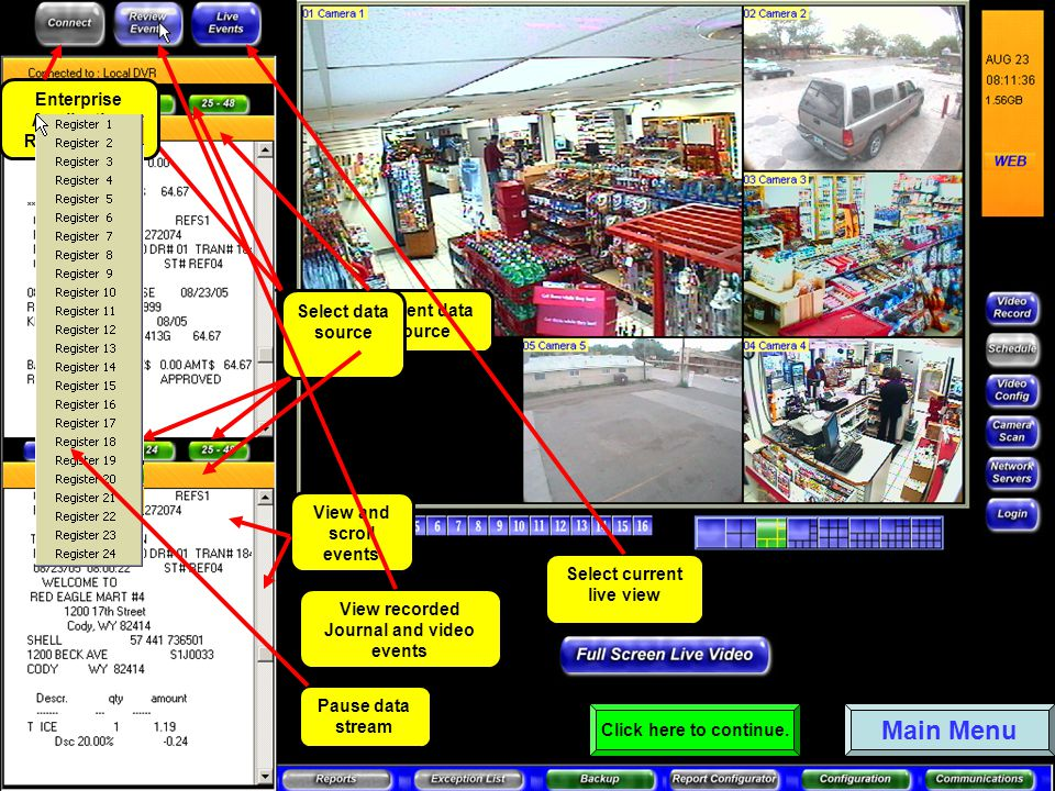 View and scroll events Current data source Select data source View recorded Journal and video events Select current live view Pause data stream Enterprise Application Remote View Main Menu Click here to continue.