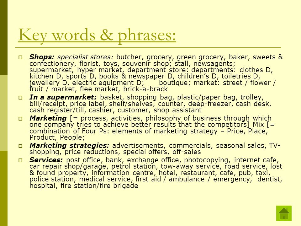 Key words & phrases:  Shops: specialist stores: butcher, grocery, green grocery, baker, sweets & confectionery, florist, toys, souvenir shop; stall,