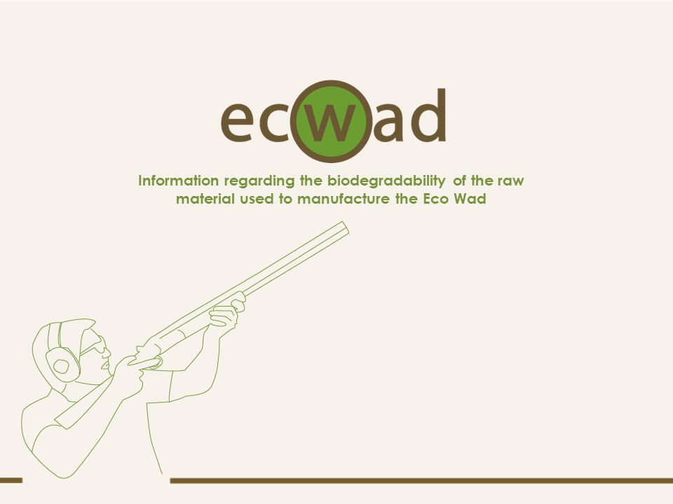 Information regarding the biodegradability of the raw material used to manufacture the Eco Wad