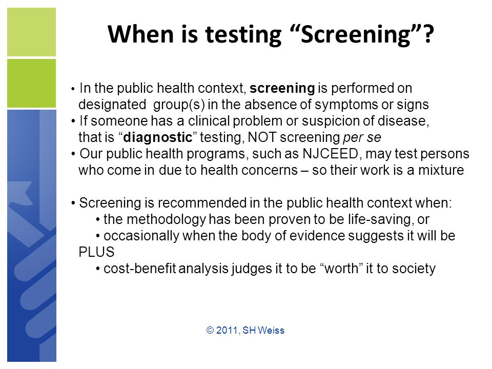 When is testing Screening .