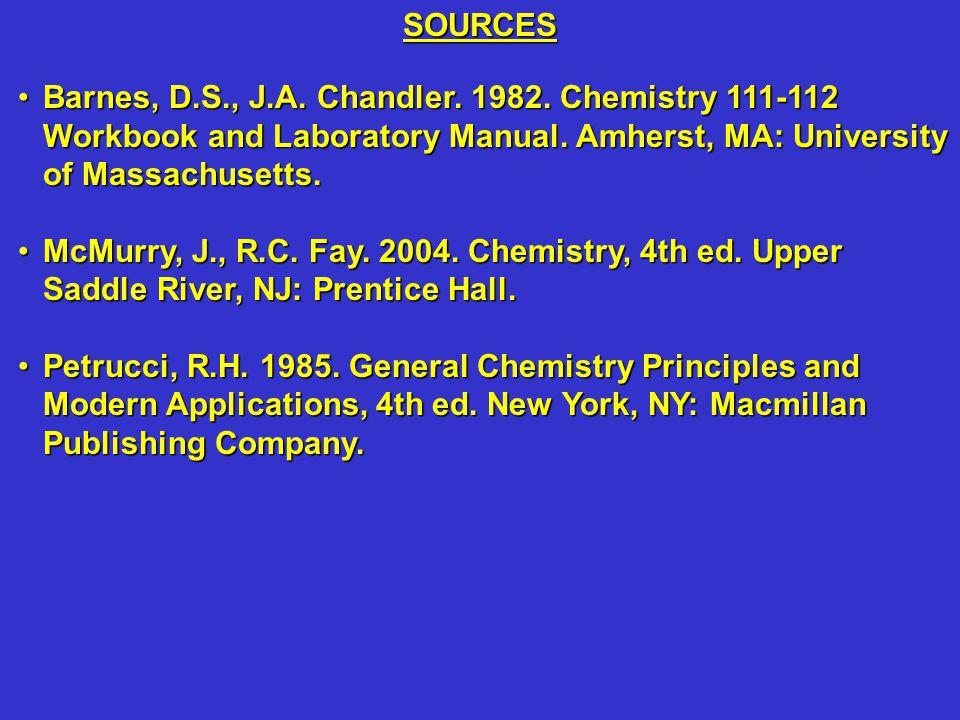 Barnes, D.S., J.A. Chandler. 1982. Chemistry 111-112 Workbook and Laboratory Manual. Amherst, MA: University of Massachusetts.Barnes, D.S., J.A. Chand