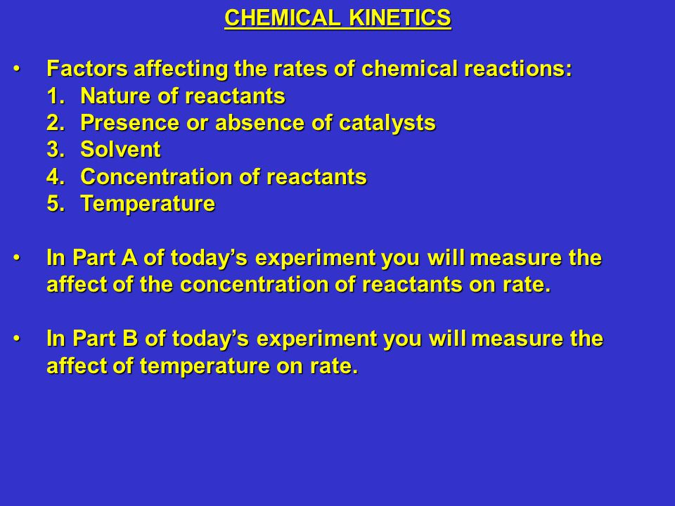Factors affecting the rates of chemical reactions:Factors affecting the rates of chemical reactions: 1.Nature of reactants 2.Presence or absence of ca